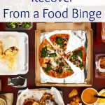 7 Ways to Recover from a Food Binge