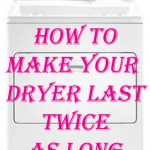 How You Can Get Your Dryer to Last Twice As Long