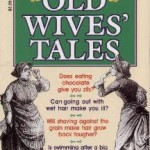 10 Old Wives Tales People Won't Stop Believing