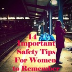 14 Important Safety Tips for Woman That We Should Always Remember