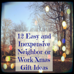 12 Easy Neighbor or Work Christmas Gift Ideas