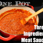 Sunday Night Dinner: One Pot & Three Ingredient Meat Sauce