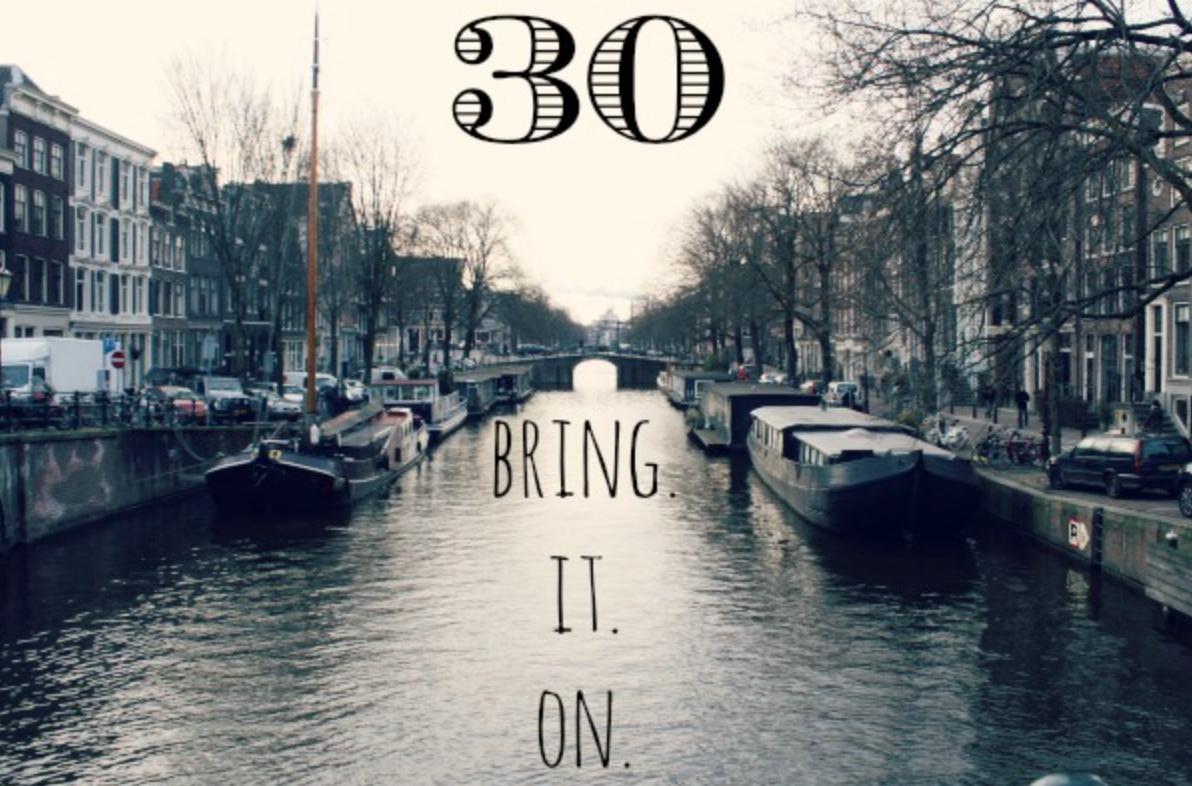 I'm Turning 30 And I Like It: Love For 30 Project