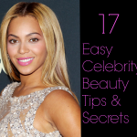 17 Easy Celebrity Beauty Tips You Can Start Doing Today