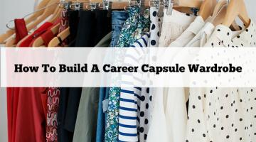 Build Career Capsule Wardrobe
