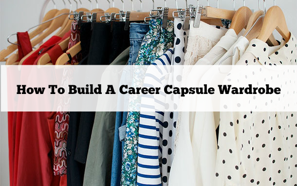 Build Career Capsule Wardrobe