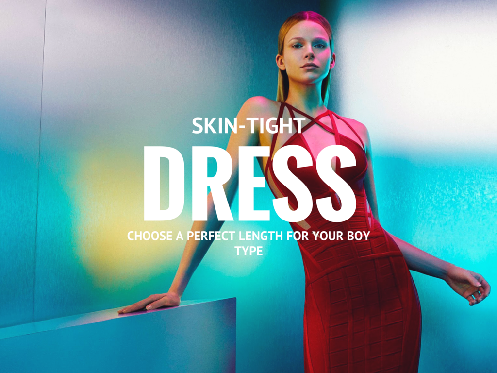 59e97428d2 How to Choose the Best Skin-Tight Dress for Your Body Type ...