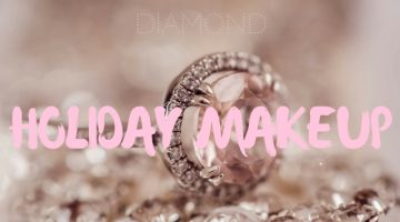 Holiday Makeup – Shine Bright Like a Diamond
