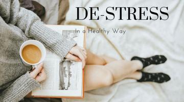 Tricks to De-stress in a Healthy Way