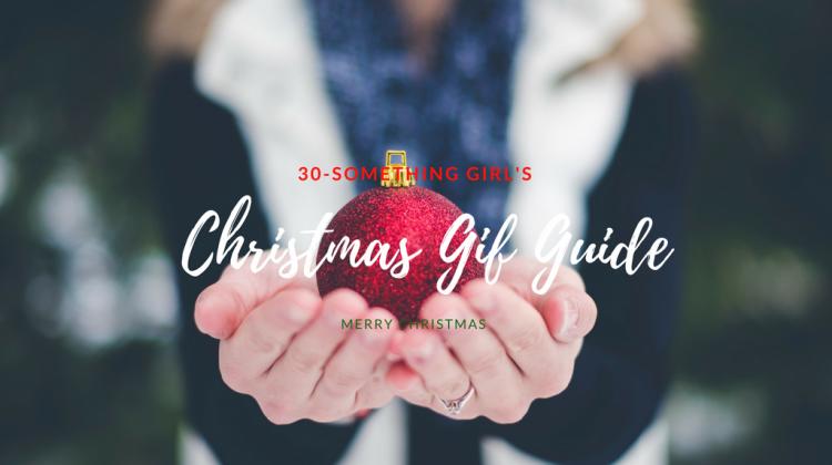 30-Something Girl's Christmas Gift Guide