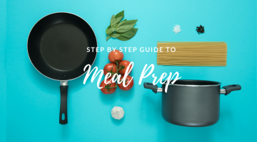 A Step-By-Step Guide to Meal Prep
