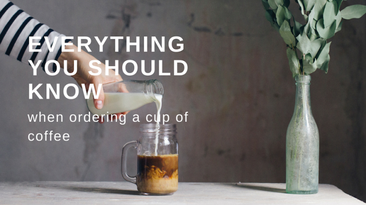 How to Order Coffee Like a Millennial & Get a Really Good a Cup of Coffee